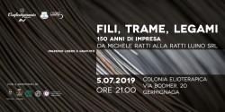 Fili, Trame, Legami: 150 anni d'impresa da Michele Ratti alla Ratti Luino @ Colonia Elioterapica di Germignaga